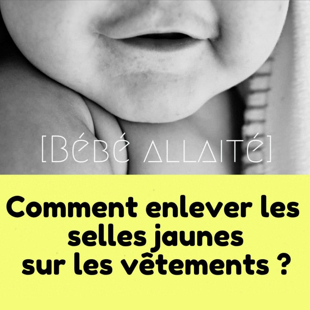 selles jaunes bébés allaités